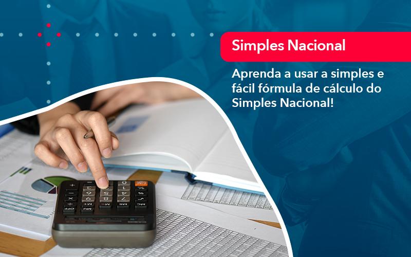 Aprenda A Usar A Simples E Facil Formula De Calculo Do Simples Nacional - Analise Assessoria Contábil e Empresarial - Contabilidade em Uberaba │ MG