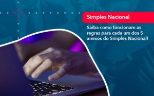 Entenda O Que Sao Os Anexos Do Simples Nacional 1 - Analise Assessoria Contábil e Empresarial - Contabilidade em Uberaba │ MG