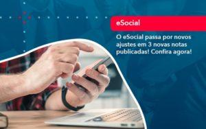 O E Social Passa Por Novos Ajustes Em 3 Novas Notas Publicadas Confira Agora 1 - Analise Assessoria Contábil e Empresarial - Contabilidade em Uberaba │ MG