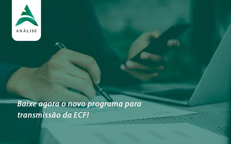 Baixe Agora O Novo Programa Para Transmissao Da Ecf Analise - Analise Assessoria Contábil e Empresarial - Contabilidade em Uberaba │ MG