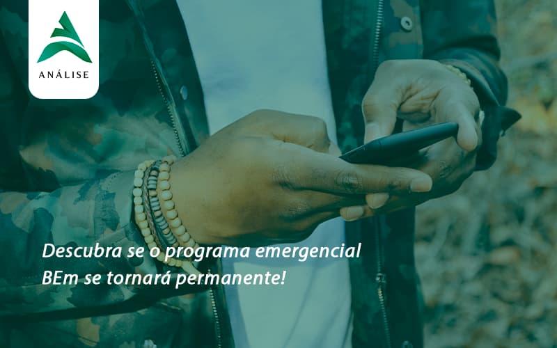 Descubra Se O Programa Emergencial Bem Se Tornara Permanente Analise - Analise Assessoria Contábil e Empresarial - Contabilidade em Uberaba │ MG