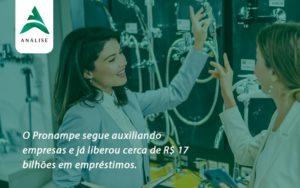 O Pronampe Segue Auxiliando Empresas E Já Liberou Cerca De R$ 17 Bilhões Em Empréstimos. Saiba Mais Analise - Analise Assessoria Contábil e Empresarial - Contabilidade em Uberaba │ MG
