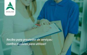 Recibo Para Prestador De Serviços Analise - Analise Assessoria Contábil e Empresarial - Contabilidade em Uberaba │ MG
