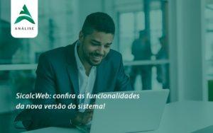 Confira As Funcionalidades Da Nova Versão Do Sistema Analise - Analise Assessoria Contábil e Empresarial - Contabilidade em Uberaba │ MG