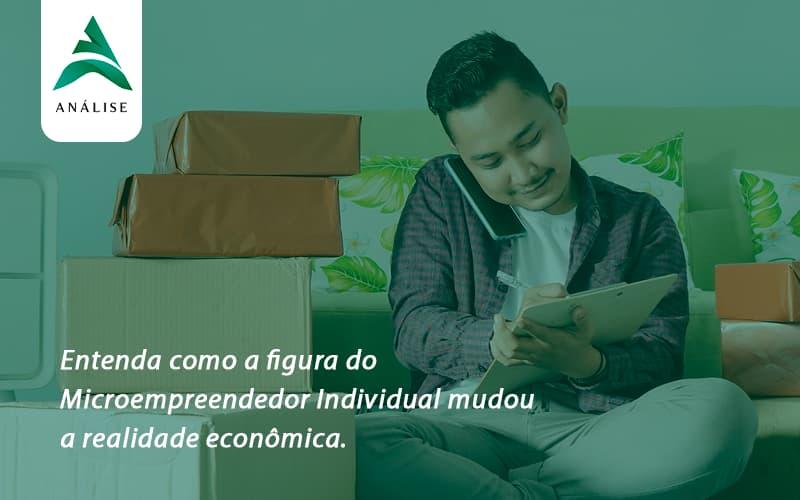 Entenda Como A Figura Do Microempreendedor Individual Mudou A Realidade Econômica. Analise - Analise Assessoria Contábil e Empresarial - Contabilidade em Uberaba │ MG