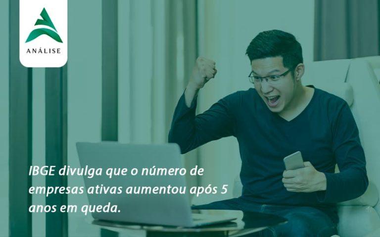 Ibge Divulga Que Numero De Empresa Ativas Aumentou Analise - Analise Assessoria Contábil e Empresarial - Contabilidade em Uberaba │ MG