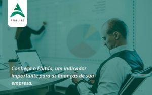 Conheca O Ebtida Analise - Analise Assessoria Contábil e Empresarial - Contabilidade em Uberaba │ MG