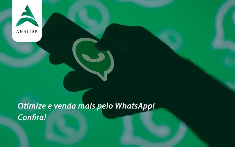 Otimize E Venda Mais Pelo Whatsapp Confira Evolucao 2 - Analise Assessoria Contábil e Empresarial - Contabilidade em Uberaba │ MG